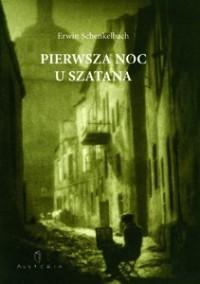 Okładka książki Erwin Schenkelbach. Pierwsza noc u Szatana.