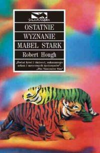 Okładka książki Ostatnie wyznanie Mabel Stark