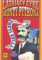 Latający Cyrk Monty Pythona - tylko słowa. Tom 1