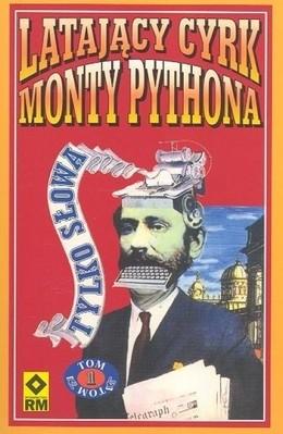 Okładka książki Latający Cyrk Monty Pythona - tylko słowa. Tom 1