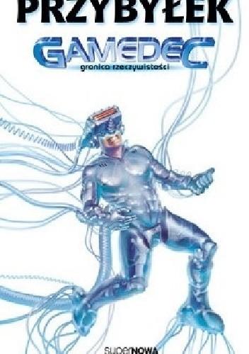Okładka książki Gamedec. Granica rzeczywistości