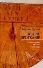 Okładka książki Trudne spotkanie : literatura polska XX wieku wobec religii