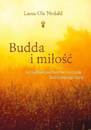 Okładka książki Budda i miłość. Szczęśliwe partnerstwo oczami buddyjskiego lamy
