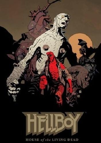 Okładka książki Hellboy: House of the Living Dead