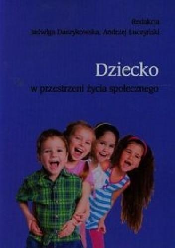 Okładka książki Dziecko w przestrzeni życia społecznego