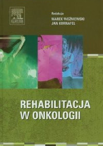 Okładka książki Rehabilitacja w onkologii
