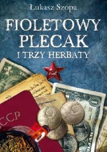 Okładka książki Fioletowy plecak i trzy herbaty