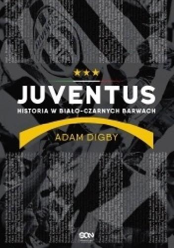 Okładka książki Juventus. Historia w biało-czarnych barwach