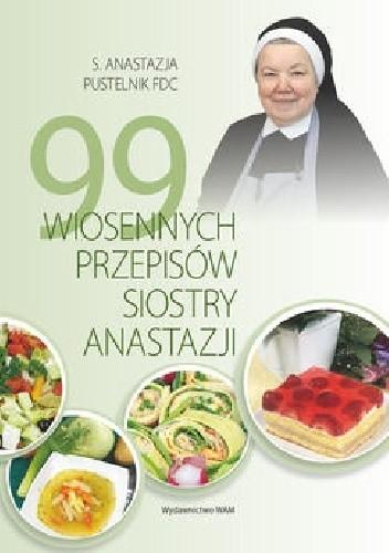 99 Wiosennych Przepisów Siostry Anastazji Anastazja