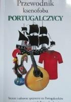 Przewodnik ksenofoba. Portugalczycy