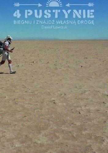 Okładka książki 4 pustynie. Biegnij i znajdź własną drogę