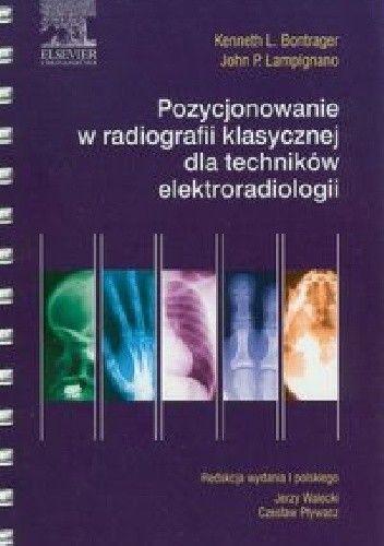 Okładka książki Pozycjonowanie w radiologii klasycznej dla techników elektroradiologii