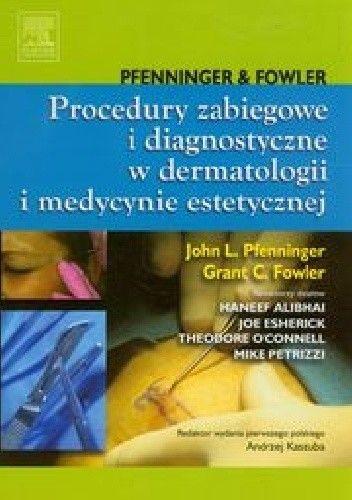 Okładka książki Procedury zabiegowe i diagnostyczne w dermatologii i medycynie estetycznej