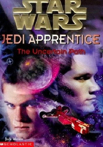 Okładka książki Jedi Apprentice: The Uncertain Path