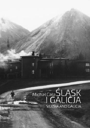 Okładka książki Slask i Galicja