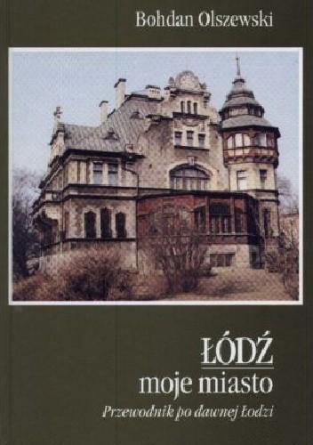 Okładka książki Łódź moje miasto