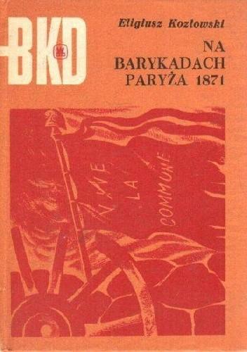 Okładka książki Na barykadach Paryża 1871