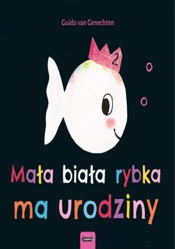 Okładka książki Mała biała rybka ma urodziny