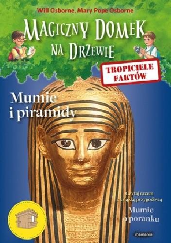 Okładka książki Tropiciele faktów. Mumie i piramidy