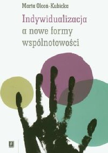 Okładka książki Indywidualizacja a nowe formy wspólnotowości