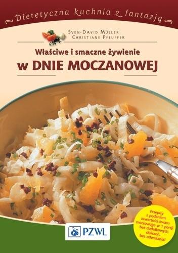 Okładka książki Właściwe i smaczne żywienie w dnie moczanowej