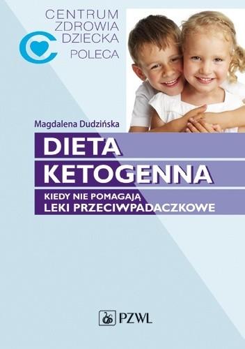 Okładka książki Dieta ketogenna. Kiedy nie pomagają leki przeciwpadaczkowe