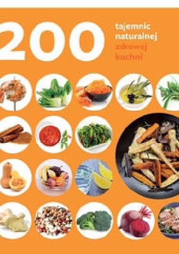 Okładka książki 200 tajemnic naturalnej zdrowej kuchni