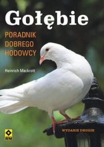 Okładka książki Gołębie. Poradnik dobrego hodowcy