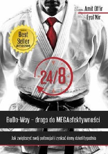 Okładka książki 24/8 BuDo Way Droga do MEGAefektywności