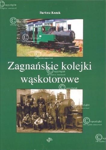 Okładka książki Zagnańskie kolejki wąskotorowe