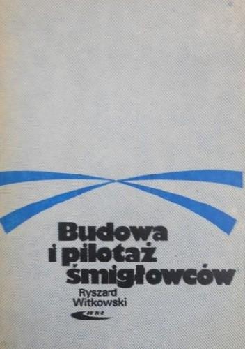 Okładka książki Budowa i pilotaż śmigłowców