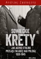 Sowieckie krety. Wywiad ZSRR w Polskim Państwie Podziemnym