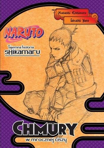 Okładka książki Naruto: Tajemna historia Shikamaru - Chmury w mrocznej ciszy