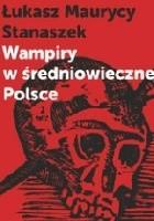 Wampiry w średniowiecznej Polsce