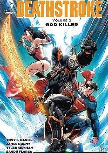 Okładka książki Deathstroke Volume 2: God Killer