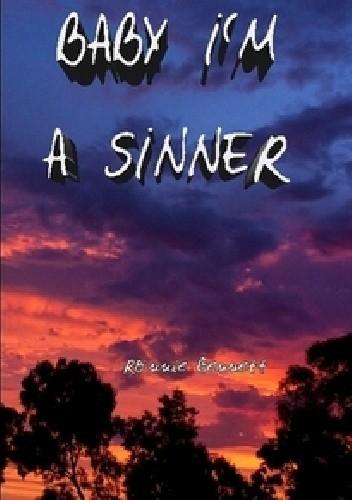 Okładka książki Baby I'm A Sinner