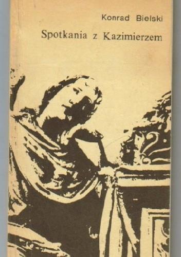 Okładka książki Spotkania z Kazimierzem