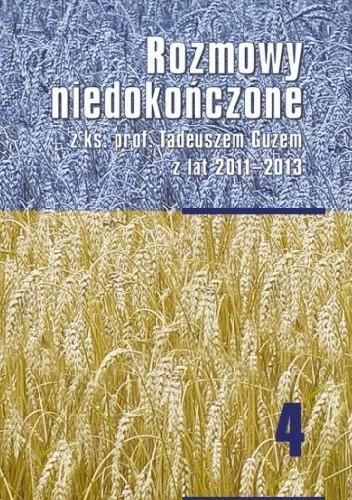 Okładka książki Rozmowy niedokończone z ks. prof. Tadeuszem Guzem z lat 2011-2013