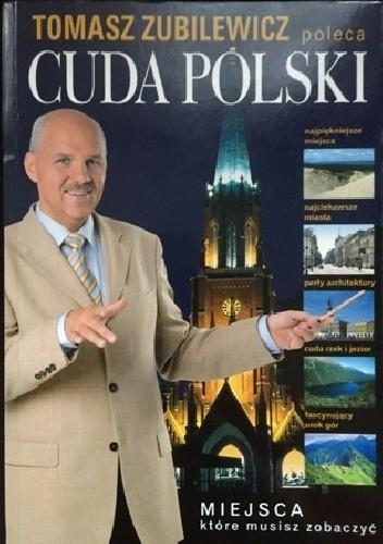 Okładka książki Cuda Polski. Miejsca, które musisz zobaczyć.