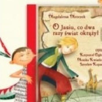 Okładka książki O Jasiu co dwa razy świat okrążył