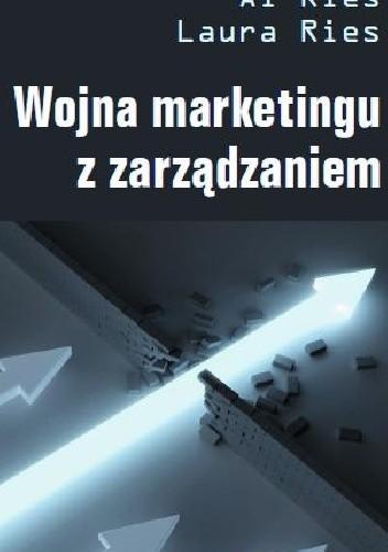 Okładka książki Wojna marketingu z zarządzaniem