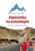Alpinistka na autostopie. Tom 2. Z Polski do Chin
