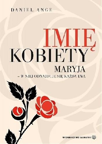 Okładka książki Imię kobiety. Maryja - w niej odnajduje się każda Ewa