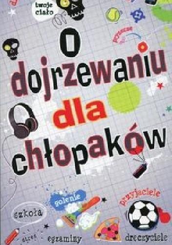 Okładka książki O dojrzewaniu dla chłopaków