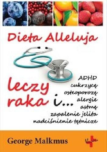 Okładka książki Dieta Alleluja leczy raka