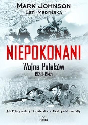 Okładka książki Niepokonani. Wojna Polaków 1939-1945