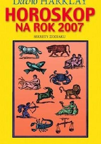 Okładka książki Horoskop na rok 2007. Sekrety zodiaku