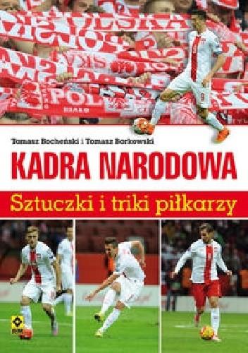 Okładka książki Kadra narodowa. Sztuczki i triki piłkarzy