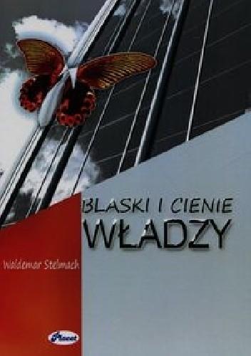 Okładka książki Blaski i cienie władzy