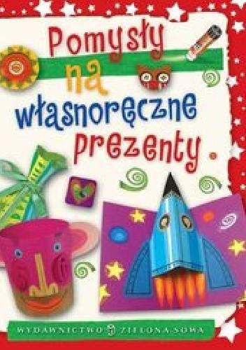 Okładka książki Pomysły na własnoręczne prezenty